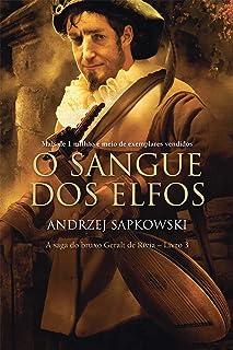 O Sangue dos Elfos (THE WITCHER: A Saga do Bruxo Geralt de Rívia Livro 3)