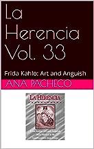 La Herencia Vol. 33: Frida Kahlo: Art and Anguish