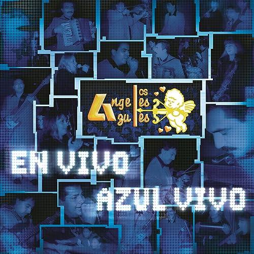 En Vivo Azul Vivo (En Vivo - México / 2002) by Los Ángeles ...