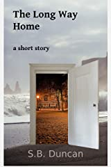 The Long Way Home: A short story Kindle Edition