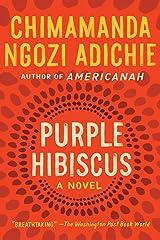 Purple Hibiscus: A Novel Kindle Edition