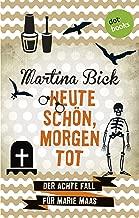 Heute schön, morgen tot: Der achte Fall für Marie Maas (German Edition)