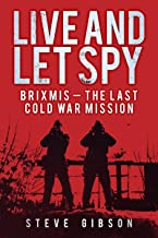 Live and Let Spy: BRIXMIS - The Last Cold War Mission