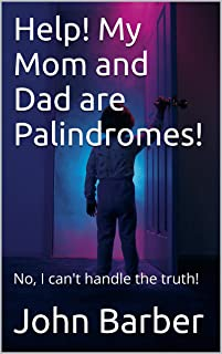 Help! My Mom and Dad are Palindromes! (English Edition)