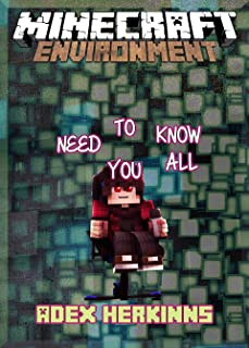 All you Need to Know About building your Own Minecraft Environment: (An Unofficial Minecraft Book)