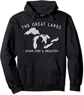 Great Lakes Shark Free and Unsalted Funny Pullover Hoodie