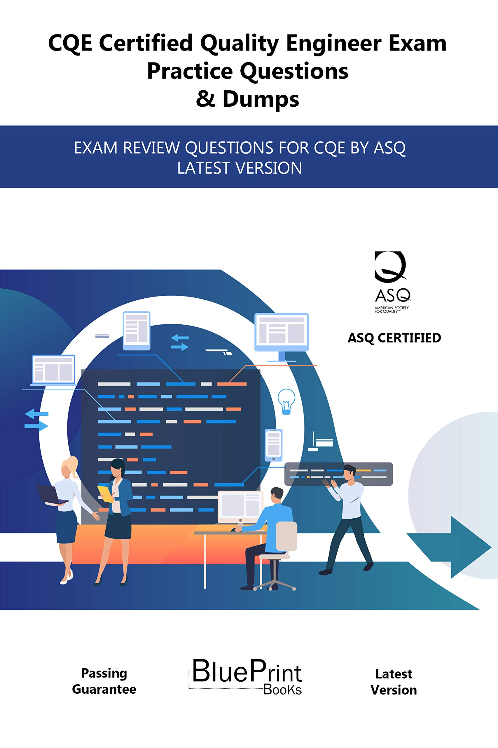 CQE Certified Quality Engineer Exam Practice Questions & Dumps: EXAM REVIEW QUESTIONS FOR CQE BY ASQ LATEST VERSION