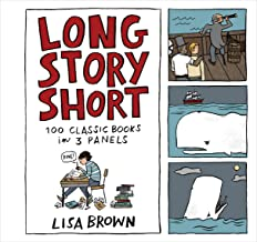 Long Story Short: 100 Classic Books in Three Panels