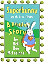 Superbunny and the Peas of Doom: A 'read-aloud' bedtime story for parents to read to/with kids aged 5 to 10