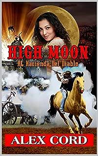 High Moon: at Hacienda del Diablo: A Texas Vigilante Western Novel (The Texas Vigilantes Western Series Book 1)