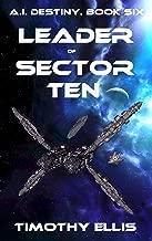 Leader of Sector Ten (A.I. Destiny Book 6)