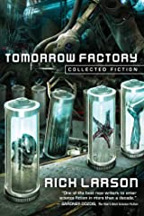 Tomorrow Factory: Collected Fiction Kindle Edition