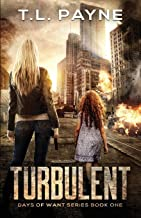 Turbulent: A Post Apocalyptic EMP Survival Thriller (Days of Want Series Book 1) PDF
