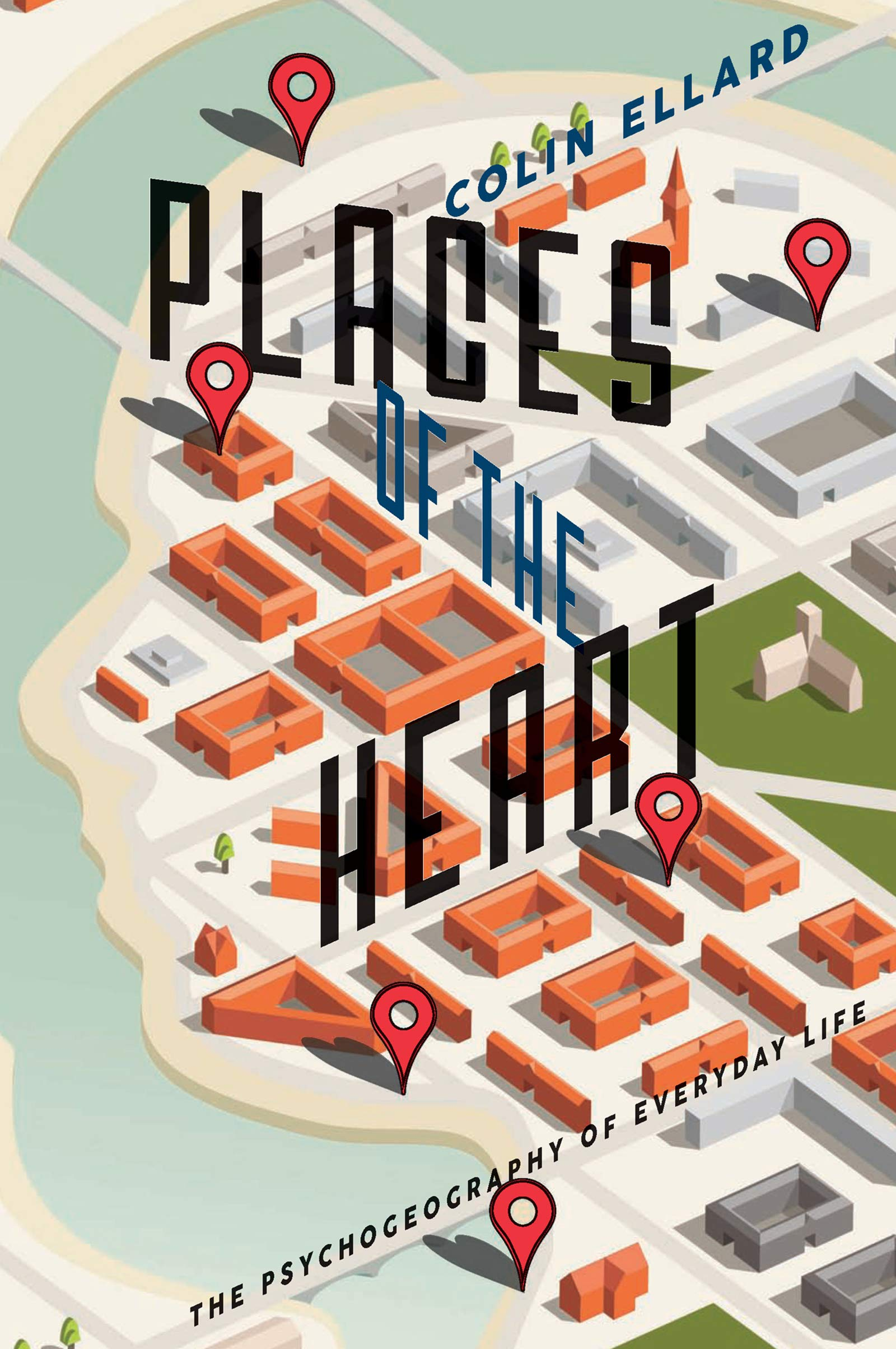 Image OfPlaces Of The Heart: The Psychogeography Of Everyday Life