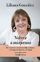 Volver a mirarnos: El reencuentro con nuestros hijos y alumnos en tiempos de urgencia y tecnología (Spanish Edition)