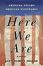 Here We Are: American Dreams, American Nightmares (A Memoir)