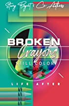 Broken Crayons Still Color: Life After