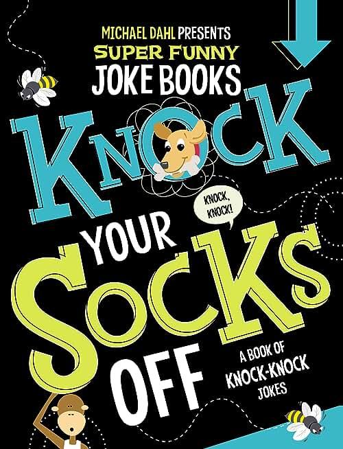 Knock Your Socks Off (Michael Dahl Presents Super Funny Joke Books) (English Edition)