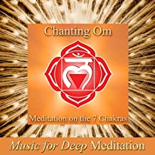 Chanting Om - Meditation on the 7 Chakras (Improv With Harmonies Version) & Savasana Sound Bath Therapy, the Science of Nada Yoga