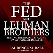 The Fed and Lehman Brothers: Setting the Record Straight on a Financial Disaster