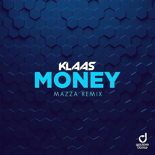 Klaas - Money (Mazza Remix)
