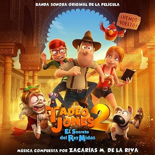 Tadeo Jones 2: El Secreto del Rey Midas de Zacarias M. de