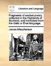 الشظايا من poetry القديمة ، جمعها داخل المرتفعات اسكتلندا ، و وترجمتها من galic أو erse اللغة.