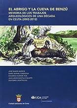 Abrigo y la cueva de Benzú, el: Memoria de los trabajos arqueológicos de una década en Ceuta (2002-2012)