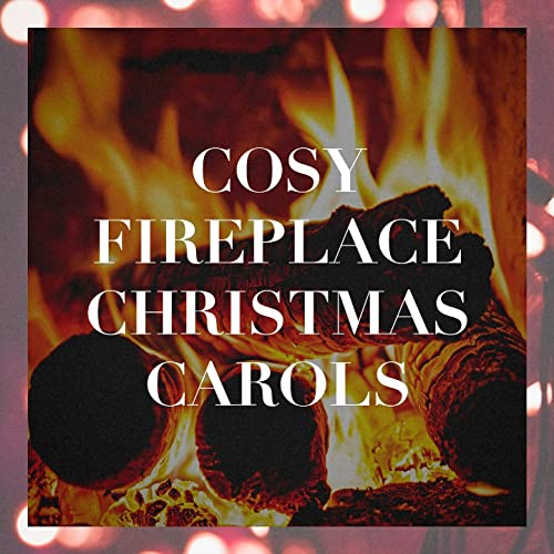 Fireplace Christmas Music.Cosy Fireplace Christmas Carols By Christmas Bells