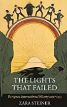 The Lights that Failed: European International History 1919-1933 (Oxford History of Modern Europe)