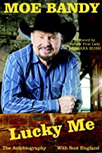 Lucky Me Moe Bandy The Autobiography