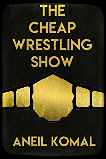 The Cheap Wrestling Show (English Edition)