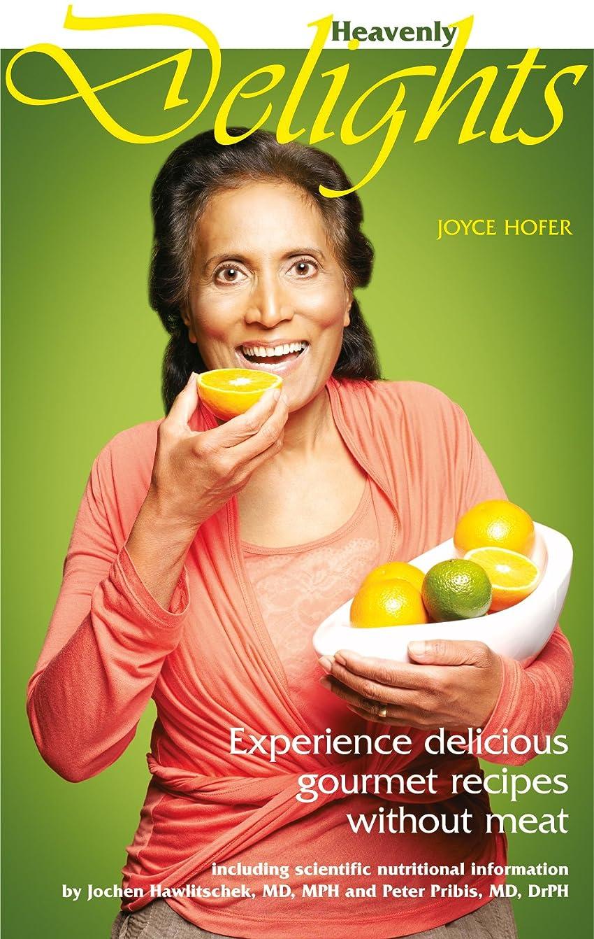 モック教え採用するHEAVENLY DELIGHTS: Experience delicious gourmet recipes without meat (English Edition)