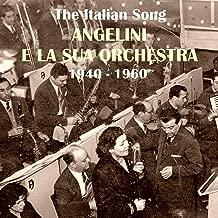 The Italian Song: Angelini e la Sua Orchestra (1940-1960)