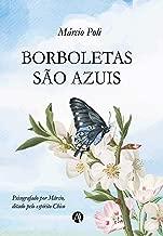 Borboletas São Azuis