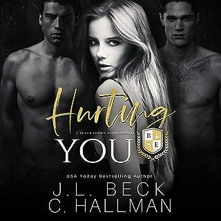 Hurting You: A Dark College Bully Romance: A Blackthorn Elite Novel, Book 3