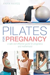 Pilates for Pregnancy: A safe and effective guide for pregnancy and motherhood Kindle Edition