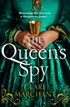 The Queen's Spy: A new and gripping Tudor historical fiction novel for 2021