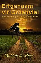 Erfgenaam vir Groenvlei: van Rooiberg tot in Suid-Wes Afrika (Afrikaans Edition)