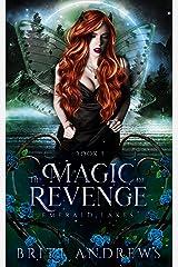 The Magic of Revenge: Emerald Lakes Book Three Kindle Edition