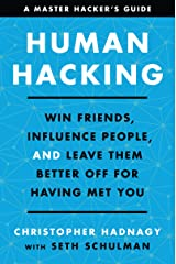 Human Hacking: Win Friends, Influence People, and Leave Them Better Off for Having Met You Kindle Edition