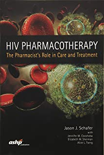 HIV Pharmacotherapy: The Pharmacist's Role in Care & Treatment