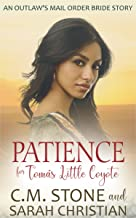 Patience for Tomás Little Coyote (An Outlaw's Mail Order Bride Series Book 4)