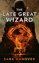 The Late Great Wizard (Wayward Mages Book 1)