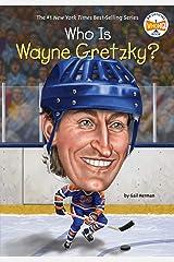 Who Is Wayne Gretzky? (Who Was?) Kindle Edition