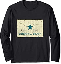 Texas The Lone Star State Liberty Or Death Flag Long Sleeve T-Shirt