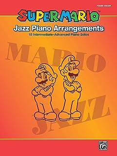 Super Mario Jazz Piano Arrangements: 15 Intermediate-Advanced Piano Solos