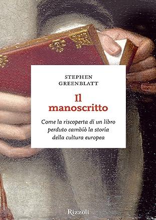 Il manoscritto: Come la riscoperta di un libro perduto cambiò la storia della cultura europea (I sestanti)