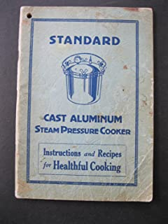 STANDARD CAST ALUMINUM PRESSURE COOKER - Instructions and Recipes for Healthful Cooking