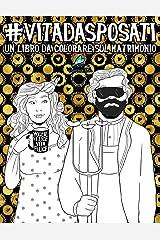 Vita da Sposati: Un libro da colorare sul matrimonio Copertina flessibile